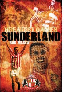 Sunderland's Greatest Games (HB)
