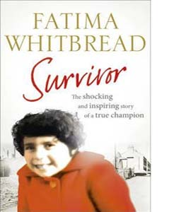 Survivor The Shocking and Inspiring Story of a True Champion