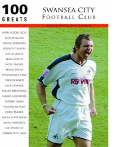 Swansea City Football Club: 100 Greats
