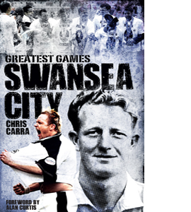 Swansea City Greatest Games (HB)