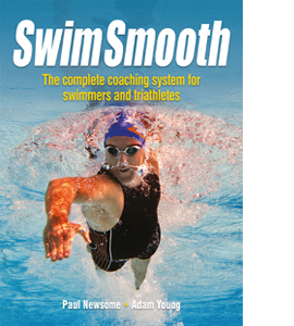 Swim Smooth: The Complete Coaching System for Swimmers and Triat