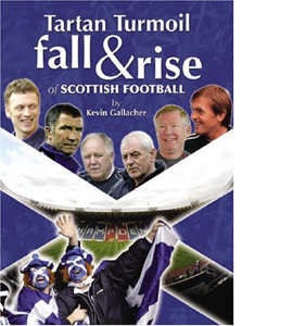 Tartan Turmoil: The Fall and Rise of Scottish Football (HB)