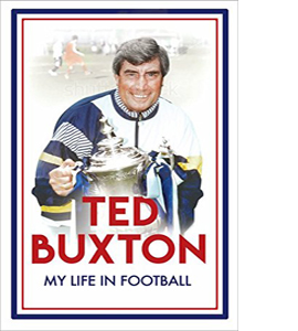 Ted Buxton: My Life in Football