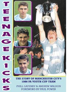 Teenage Kicks: The Story of Manchester City's 1986 FA Youth Cup