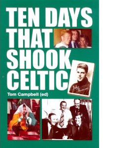 Ten Days That Shook Celtic