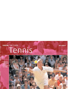 Tennis - Know The Game (4th Edition)