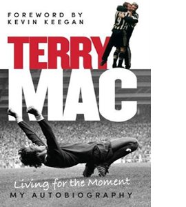 Terry Mac: Living For The Moment (HB)
