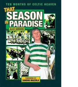 That Season in Paradise: Ten Months of Celtic Heaven