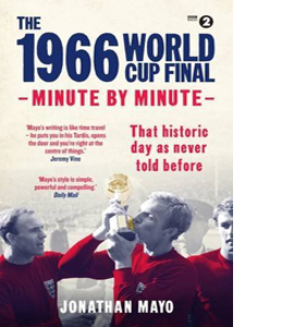 The 1966 World Cup Final: Minute By Minute (HB)