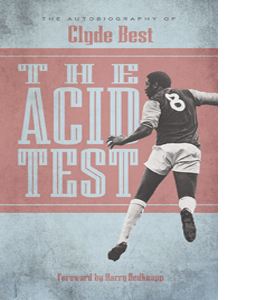 The Acid Test: A Life in Football (HB)