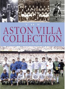The Aston Villa Collection : Double Winners to European Champion