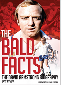 The Bald Facts: The Autobiography of David Armstrong