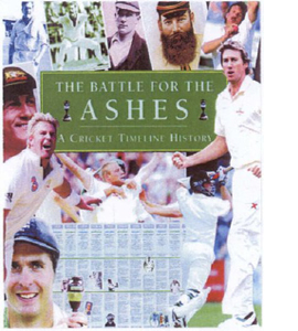 The Battle for The Ashes A Cricket Timeline History