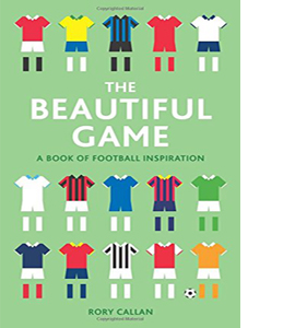 The Beautiful Game:  A Book of Football Inspiration