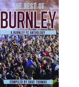 The Best of Burnley: A Burnley FC Anthology (HB)
