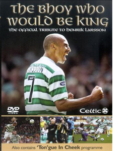 The Bhoy Who Would Be King - The Official Tribute to Henrik Lars