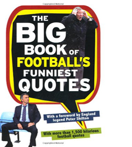 The Big Book of Football's Funniest Quotes (HB)