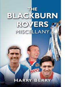 The Blackburn Rovers Miscellany (HB)