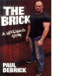 The Brick: A Hooligan's Story