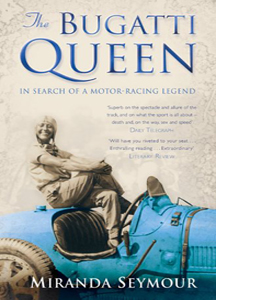 The Bugatti Queen. In Search of a Motor-racing Legend
