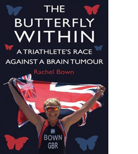The Butterfly Within: A Triathlete's Race Against a Brain Tumour