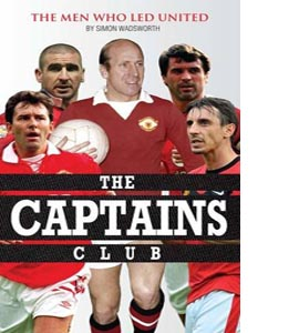 The Captains Club: Men Who Led United (HB)