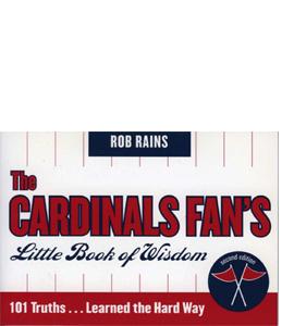 The Cardinals Fan's Little Book of Wisdom