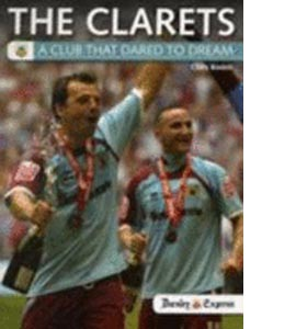 The Clarets: A Club That Dared to Dream
