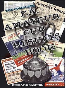 The Complete F.A. Amateur Cup Results Book