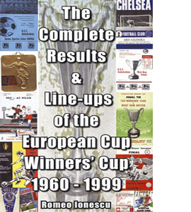The Complete Results and Line-ups of the European Cup-winners' C
