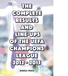 The Complete Results and Line-Ups of the UEFA Champions League 2