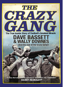 The Crazy Gang. Story of Football's Greatest Miracle