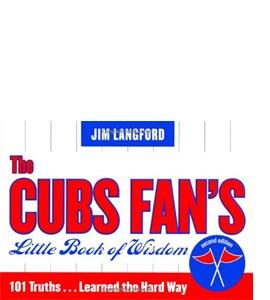 The Cubs Fan's Little Book of Wisdom