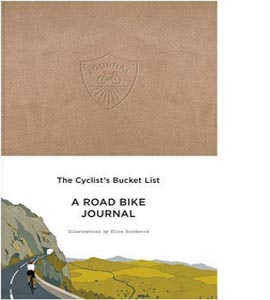 The Cyclist's Bucket List. A Road Bike Journal