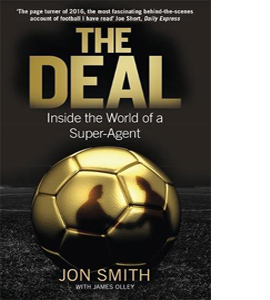 The Deal: Inside the World of a Super Agent