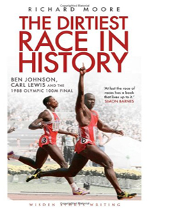 The Dirtiest Race in History: Ben Johnson, Carl Lewis and the 19