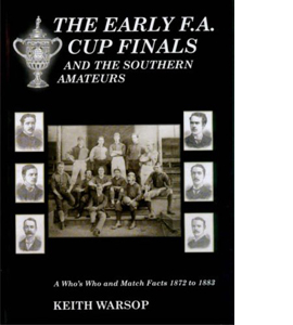 The Early F.A. Cup Finals And The Southern Amateurs (HB)