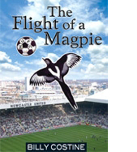 The Flight of a Magpie Newcastle United