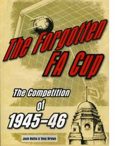 The Forgotten FA Cup: The Competition of 1945-46