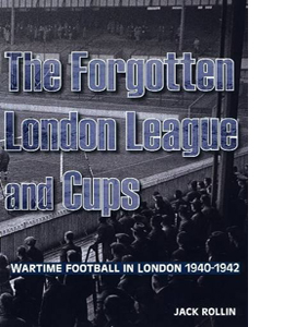 The Forgotten London League And Cups.