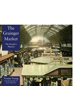 The Grainger Market: A People's History