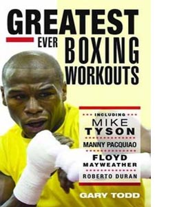 The Greatest Ever Boxing Workouts