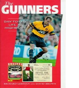 The Gunners, The: Day-to-day Life at Highbury (A day-to-day life