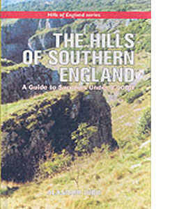 The Hills of England: Southern England v. 1: A Guide to Summits