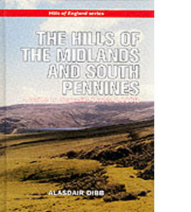 The Hills of the Midlands and South Pennines: Midlands and South