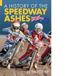 The History of the Speedway Ashes: England V Australia