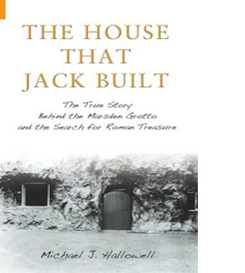 The House That Jack Built: Story Behind the Marsden Grotto (HB)