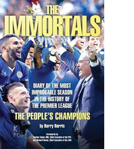 The Immortals - The Story of Leicester City's Premier League Sea