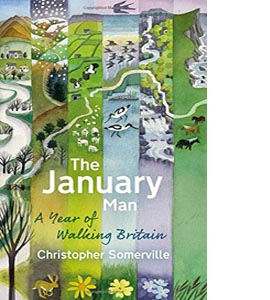 The January Man: A Year of Walking Britain (HB)