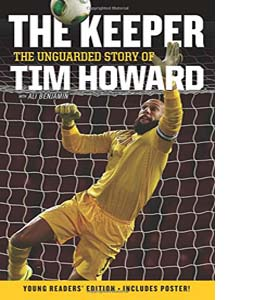 The Keeper: The Unguarded Story of Tim Howard (HB)